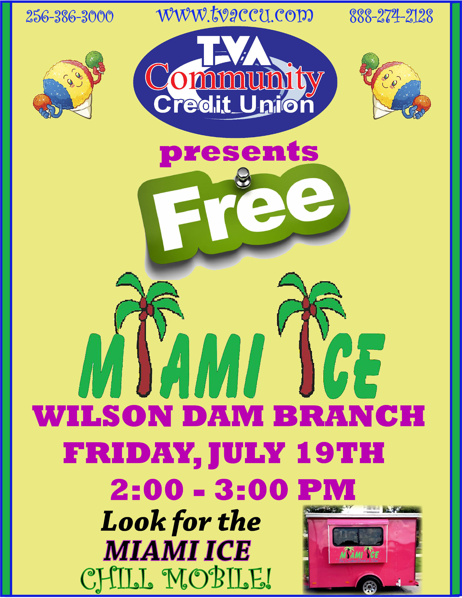 TVA Community Credit Union presents Free Miami Ice, Wilson Dam Branch; Friday, July 19th 2:00 to 3:00 PM, Look for Miami Ice Chill Mobile
