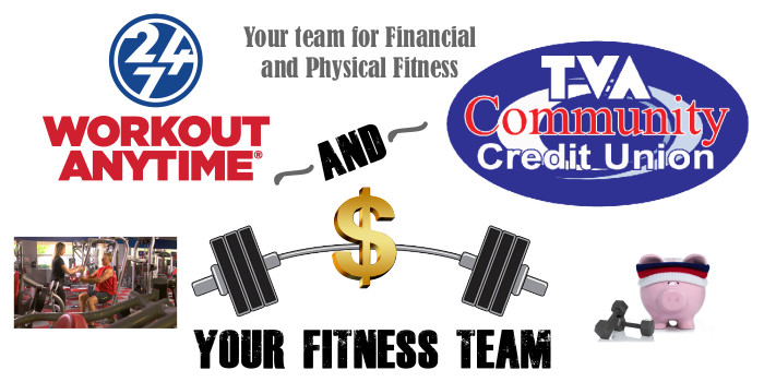 TVA Community Credit Union and Workout Anytime, Your team for financial and physical fitness