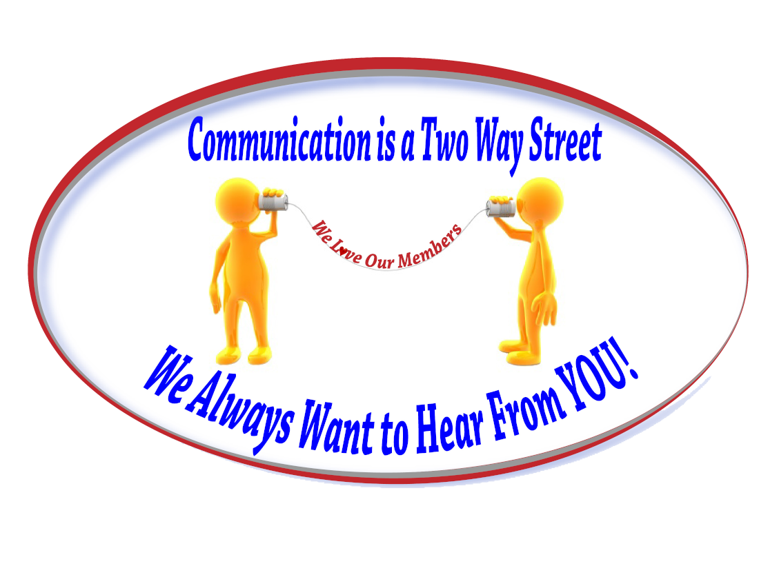 Communication is a two way street. We always want to hear from you!