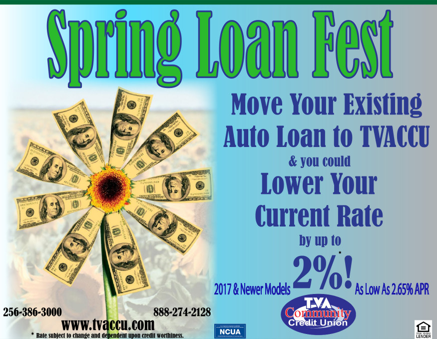Spring Loan Fest. Move your existing auto loan to TVACCU and you could lower your current rate by up to 2%. 2017 & Newer Models, APR as low as 2.65%. Rate subject to change and dependent upon credit worthiness.