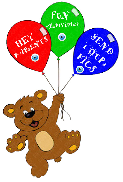 Bear holding three balloons with text 'Hey Parents', 'Fun Activities', and 'Send your pics'